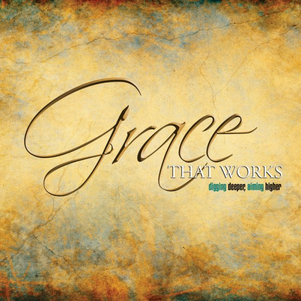 Grace That Works